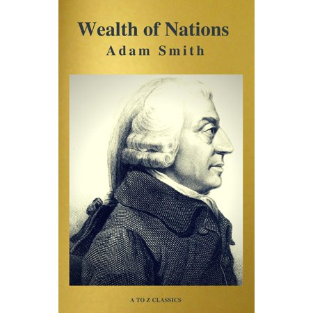 Wealth of Nations (Active TOC, Free AUDIO BOOK) (A to Z Classics) - (Z Nation Everybody Dies In The End)