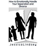 How to Emotionally Handle Your Separation and Divorce - eBook