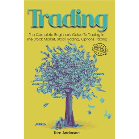 Stock Trading School (Trading: The Complete Beginner's Guide To Trading in The Stock Market, Stock Trading, Options Trading -)