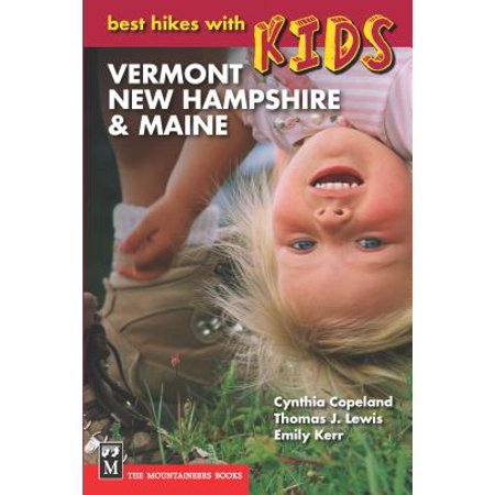 Best Hikes with Kids: Vermont, New Hampshire & Maine -