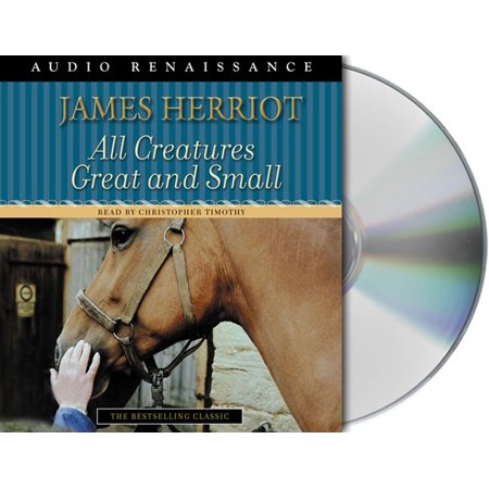 All Creatures Great and Small : The Warm and Joyful Memoirs of the Worlds Most Beloved Animal (All Creatures Great And Small Animal Sanctuary)