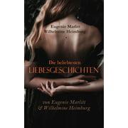 Die beliebtesten Liebesgeschichten von Eugenie Marlitt & Wilhelmine Heimburg - eBook