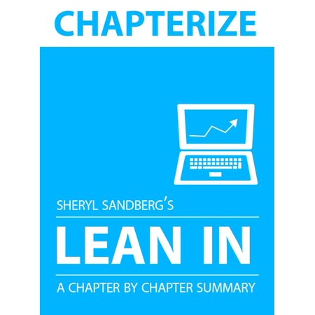 Chapterize -- Lean In by Sheryl Sandberg: Chapter by Chapter Summary - (Takaki A Different Mirror Chapter 9 Summary)