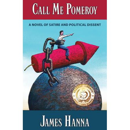 Call Me Pomeroy : A Novel of Satire and Political