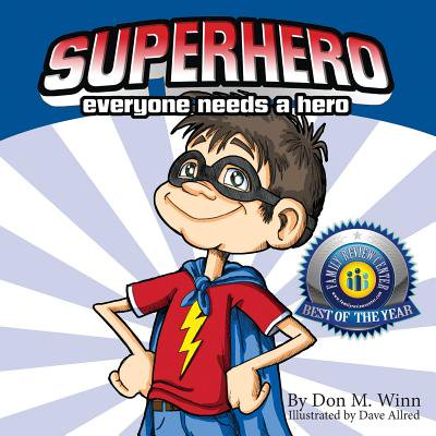 Superhero : A Kids Book about How Anybody Can Be an Answer to the Question, What Is a Hero? by Looking for Ways to Help People