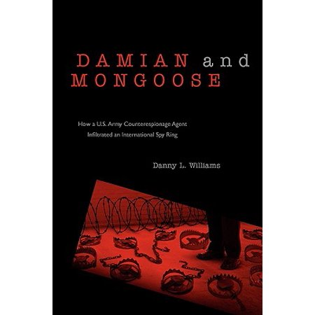 Damian and Mongoose : How A U.S. Army Counterespionage ...