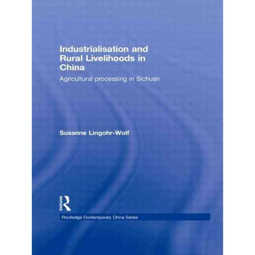 Industrialisation and Rural Livelihoods in China : Agricultural Processing in Sichuan
