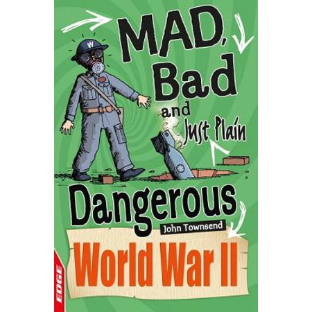 EDGE: Mad, Bad and Just Plain Dangerous: World War II - (Gu Just Plain)