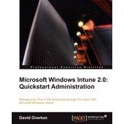 Microsoft Windows Intune 2.0 : QuickStart Administration