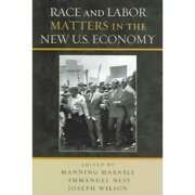 Race And Labor Matters In The United States