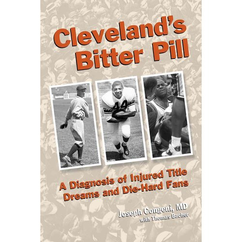 Cleveland's Bitter Pill: A Diagnosis of Injured Title Dreams and Die-hard Fans