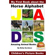 My First Book about the Horse Alphabet: Amazing Animal Books - Children's Picture Books - eBook