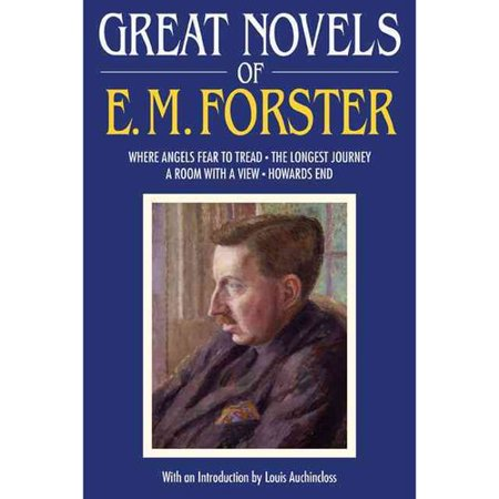Great Novels of E. M. Forster: Where Angels Fear to Tread, the Longest Journey, a Room With a View, Howards... by