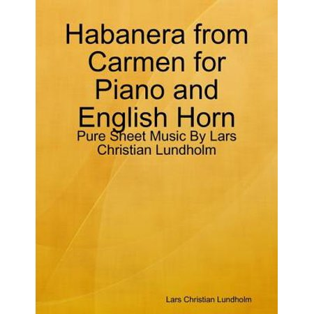 Habanera from Carmen for Piano and English Horn - Pure Sheet Music By Lars Christian Lundholm - eBook