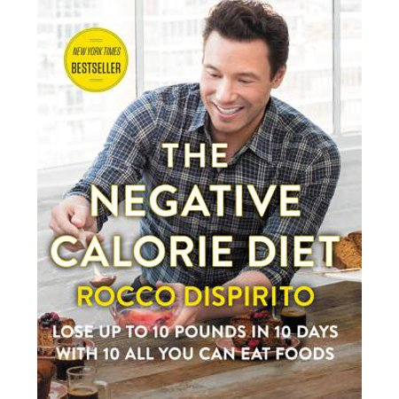 The Negative Calorie Diet : Lose Up to 10 Pounds in 10 Days with 10 All You Can Eat (Three Day Diet To Lose 10 Pounds)