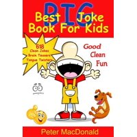 Best Big Joke Book for Kids : Hundreds of Good Clean Jokes, Brain Teasers and Tongue Twisters for Kids