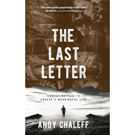 The Last Letter : Embracing Pain to Create a Meaningful Life