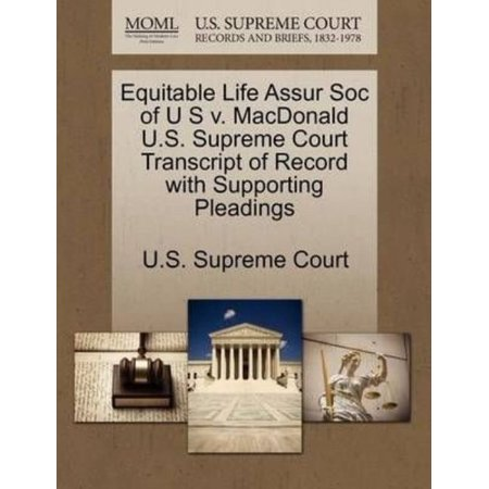 Equitable Life Assur Soc Of U S V  Macdonald U S  Supreme Court Transcript Of Record With Supporting Pleadings