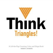 Think Triangles A Lift the flap Color an (Board Book)