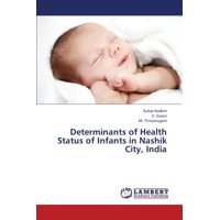 Determinants of Health Status of Infants in Nashik City, India