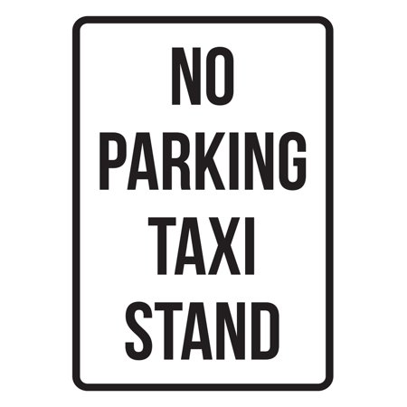Taxi Stand (No Parking Taxi Stand Business Safety Traffic Signs Black -)