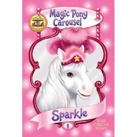 Magic Pony Carousel #1: Sparkle the Circus Pony (Fantasy Carousel)