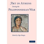Art in Athens During the Peloponnesian War (Hardcover)