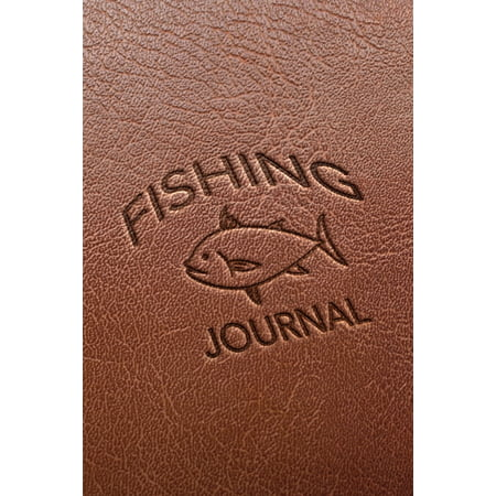 Fishing Journal: Faux Leather Blank Lined Notebook for Fishermen to Take Notes, Record Catches & Write Down Trip Stories - Brown with Stamped Appearance and Fish Design - Gift for Father's Day, (Baby Write This Down Take A Little Note)
