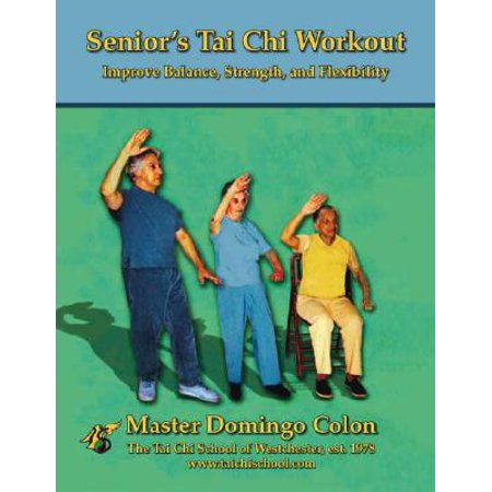 Senior's Tai Chi Workout : Improve Balance, Strength and