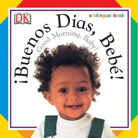 Buenos Dias, Bebe! / Good Morning, Baby! (Board