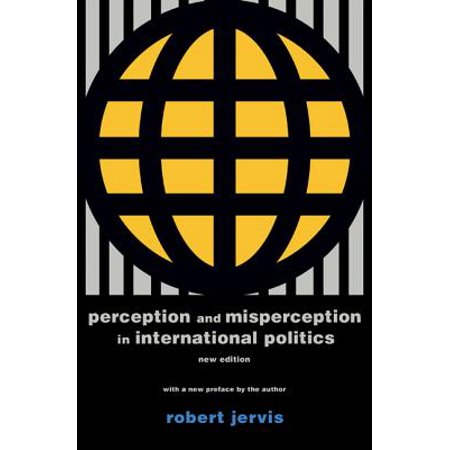 Perception and Misperception in International Politics : New