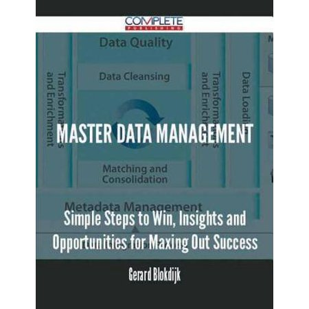 Master data management - Simple Steps to Win, Insights and Opportunities for Maxing Out Success - (Reference Data Management Vs Master Data Management)