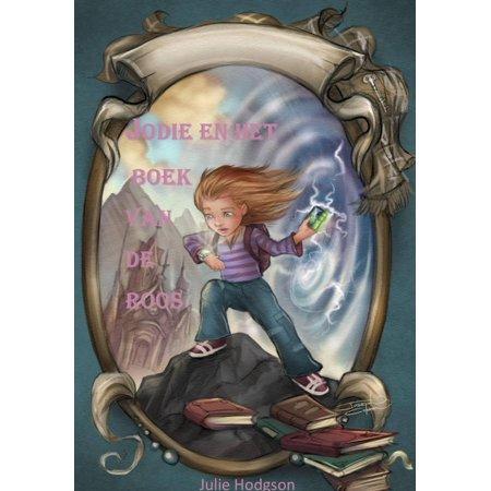 Jodie en het Boek van de roos - eBook Het Boek Van