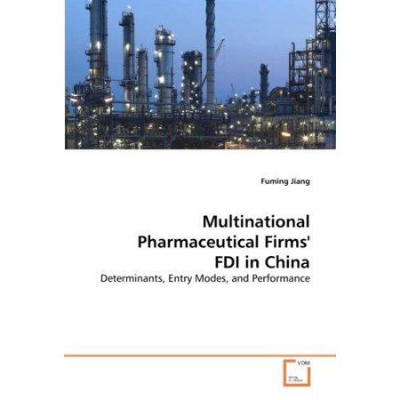 Multinational Pharmaceutical Firms Fdi In China