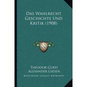 Das Wahlrecht Geschichte Und Kritik (1908)