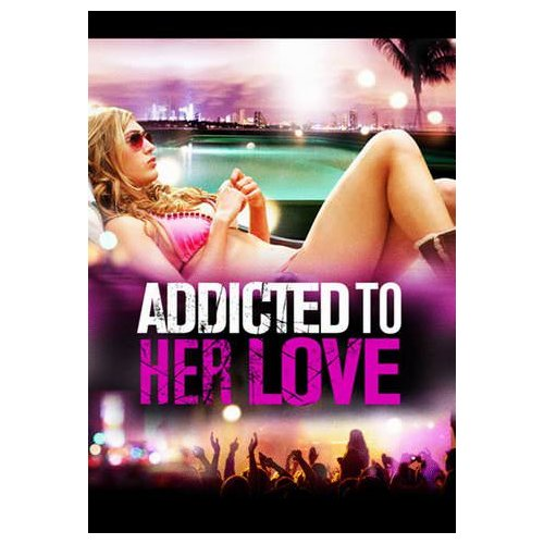 Addicted to Her Love (2010)