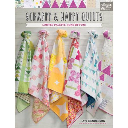 Scrappy and Happy Quilts : Limited Palette, Tons of Fun!