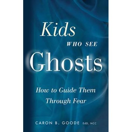 Kids Who See Ghosts: How To Guide Them Through Fear - eBook](Ghost Kid)