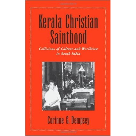 Kerala Christian Sainthood: Collisions of Culture and Worldview in South India - image 1 of 1