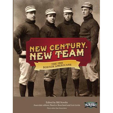Boston Functional Library - Sabr Digital Library: New Century, New Team: The 1901 Boston Americans (Paperback)