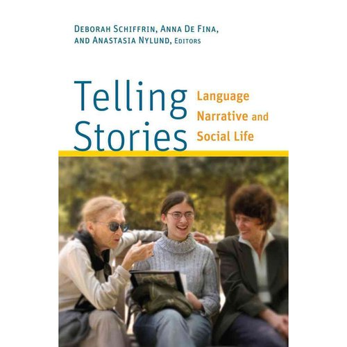Telling Stories: Language, Narrative, and Social Life