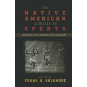 The Native American Identity in Sports (Hardcover)