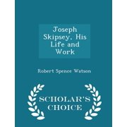 Joseph Skipsey, His Life and Work - Scholar's Choice Edition