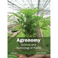 Agronomy: Science and Technology of Plants (Volume I)