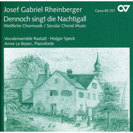 RHEINBERGER: DENNOCH SINGT DIE NACHTIGALL (SECULAR CHORAL MUSIC)