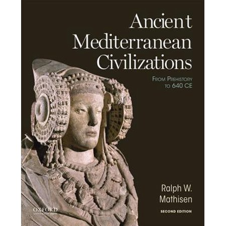 Ancient Mediterranean Civilizations : From Prehistory to 640