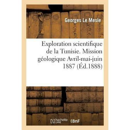 Exploration Scientifique De La Tunisie  Mission Geologique Avril Mai Juin 1887