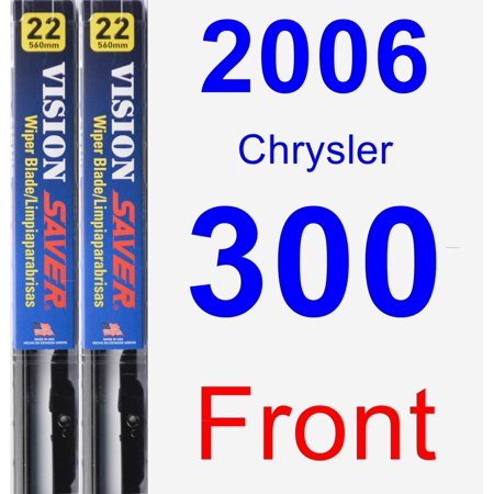 - 2006 Chrysler 300 Wiper Blade Set/Kit (Front) (2 Blades) - Vision Saver