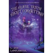 Books of Unexpected Enlightenment: The Awful Truth About Forgetting (Paperback)