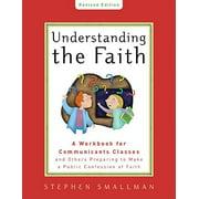 Understanding the Faith New ESV Edition